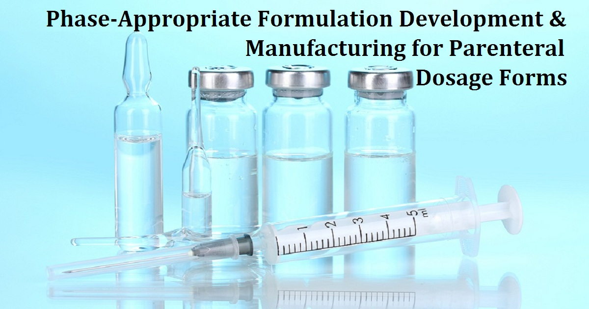 Phase-Appropriate Formulation Development & Manufacturing for Parenteral Dosage Forms