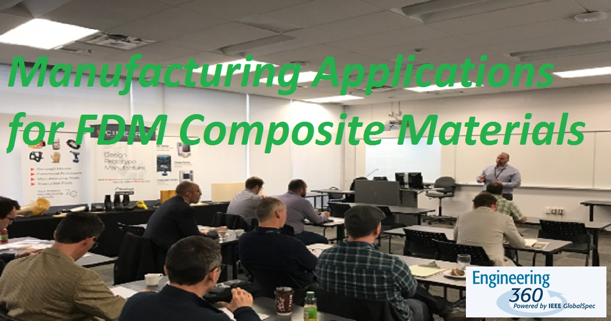 Manufacturing Applications for FDM Composite Materials