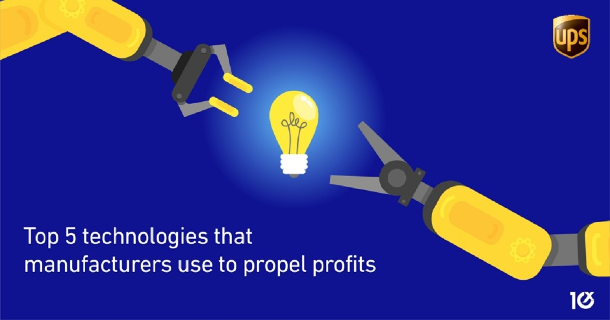 TOP 5 TECHNOLOGIES THAT MANUFACTURERS USE TO PROPEL PROFITS